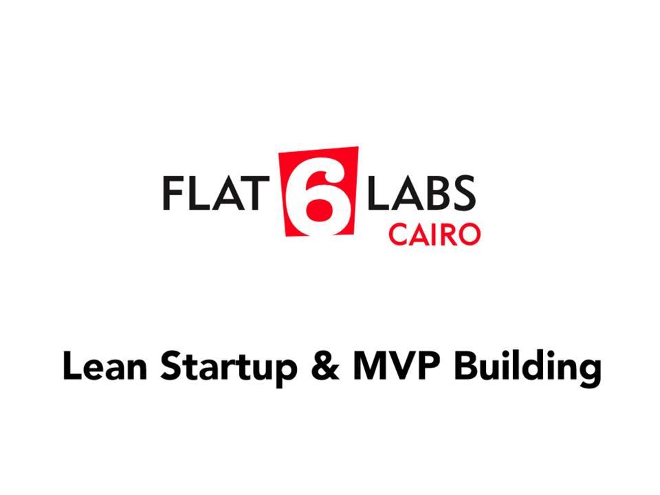 الشركات الناشئة والنموذج الأولي للمنتج - Lean Startup and MVP Building