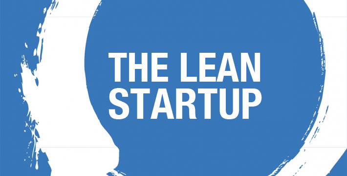 Everything You've Wanted to Know But Have Been Too Afraid To Ask (The Lean Startup) Part 1