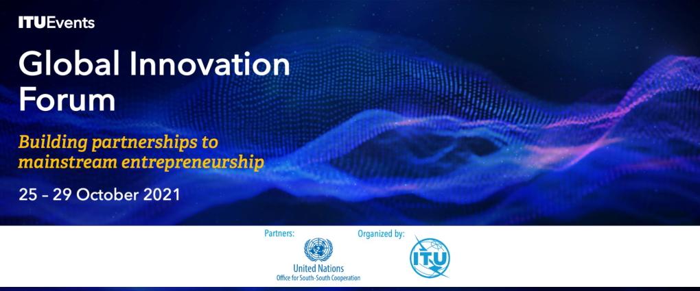انطلاق فعاليات المنتدى العالمي للابتكار للاتحاد الدولي للاتصالات لعام  2021، سجل الآن للمشاركة