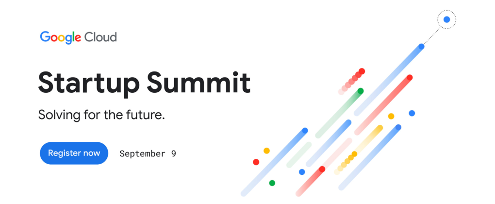 First Google Cloud Startup Summit happening on September 9