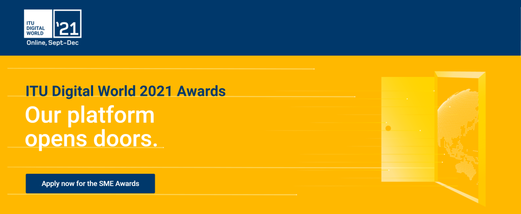للشركات الصغيرة والمتوسطة .. فتح باب التقديم لجوائز العالم الرقمي من الاتحاد الدولي للاتصالات 2021