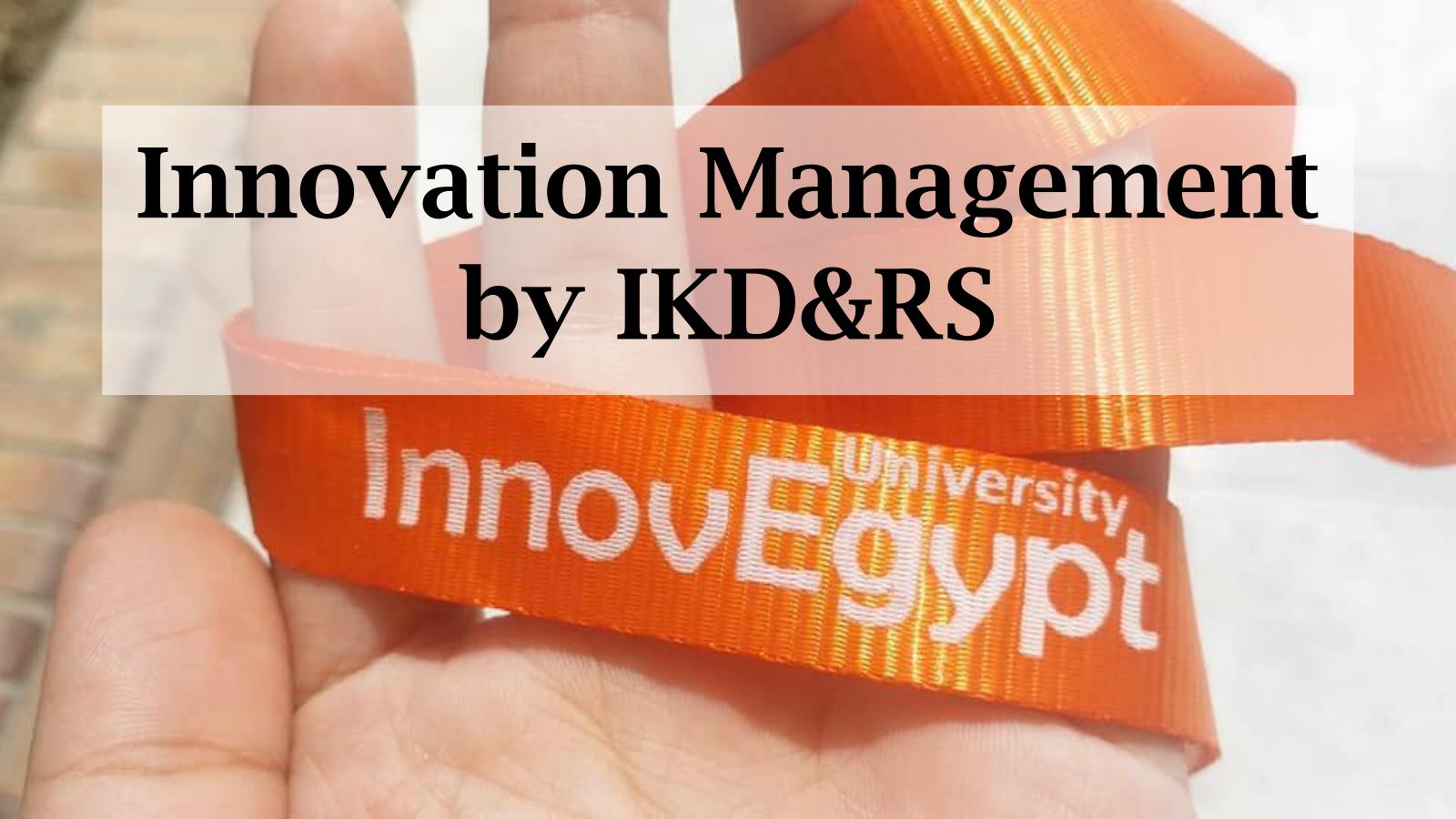 Training Kit for Innovation & Technology Management – InnovEgypt Program by IKD&RS