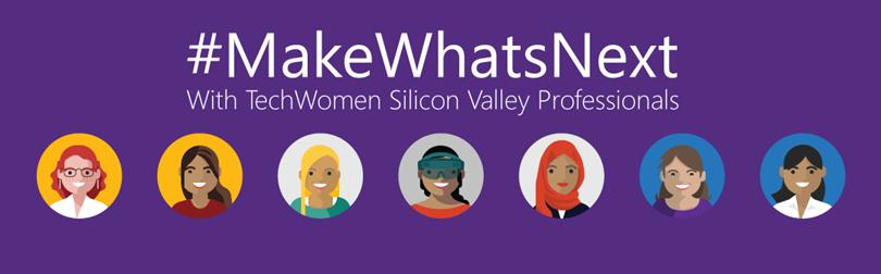 Make What's Next: مع مايكروسوفت وخريجات برنامج TechWomen f بسيليكون فالي