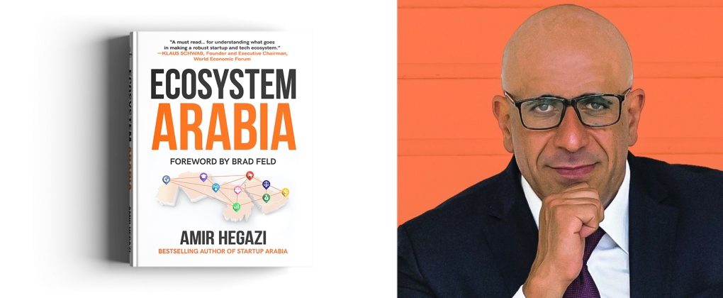 'Ecosystem Arabia' by Amir Hegazi provides a practical guide to develop a perfect startup ecosystem