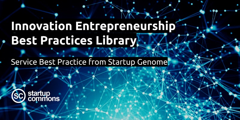 Innovation Entrepreneurship Best Practices with Startup Genome