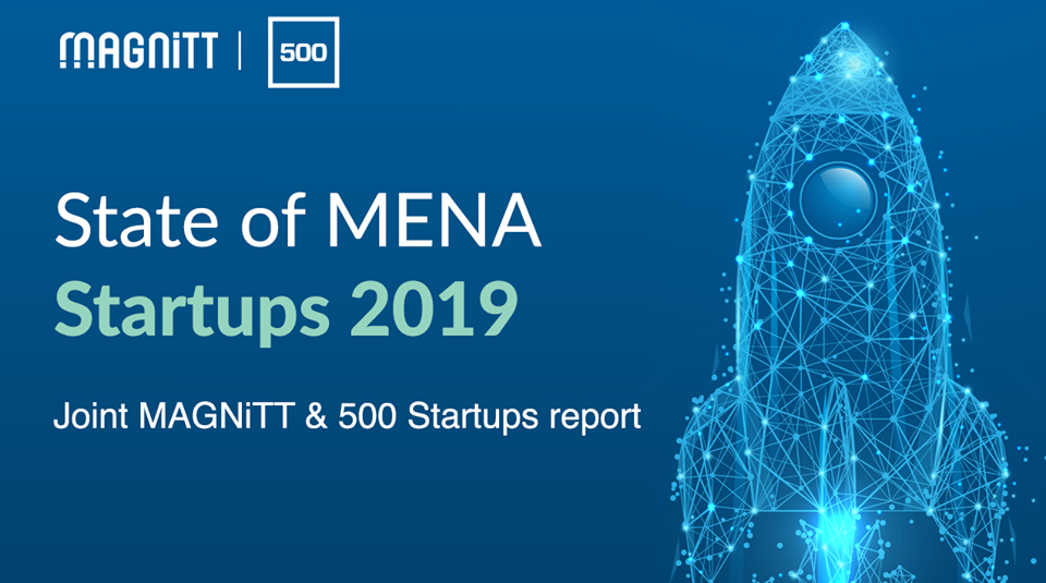 MAGNiTT AND 500 STARTUPS JOINTLY LAUNCH FIRST 'STATE OF MENA STARTUPS 2019' REPORT
