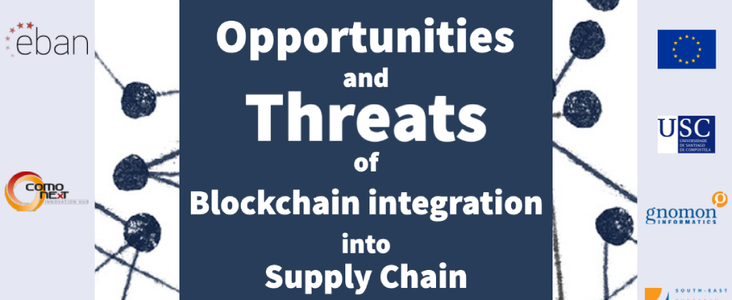 Opportunities and Threats of Blockchain integration into Supply Chain