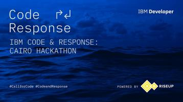 IBM Code & Response: Cairo Hackathon