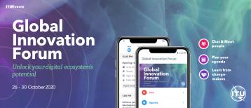 منتدى الابتكار العالمي للاتحاد الدولي للاتصالات: على الإنترنت من 26- 30 أكتوبر