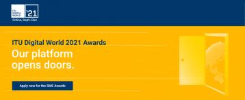 ITU Digital World 2021 Awards open to SMEs worldwide