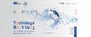 Techdays Meet Up: أول فعالية افتراضية للتشبيك بين المبتكرين في الاتحاد الأوروبي ومنطقة الشرق الأوسط