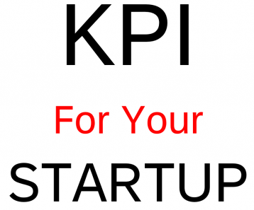 How to Choose the Right KPI for Your Startup?