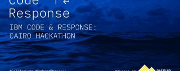 هاكاثون القاهرة - IBM Code & Response: Cairo Hackathon